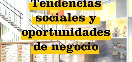 tendencias sociales y oportunidades de negocio